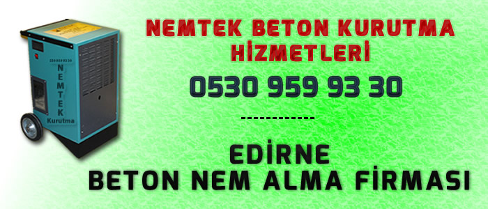 Edirne Beton Nem Alma Firması